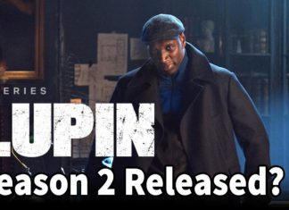 Lupin Season 2 Release Date, Cast and More Latest Update!