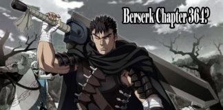 Berserk Chapter 364 : Release Date Spoiler