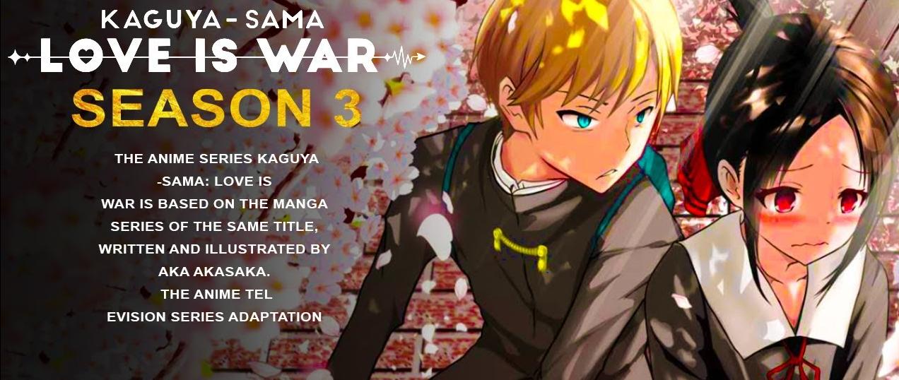 Kaguya-Sama: Love Is War Season 3 Release Date, Spoiler, And Watch Online