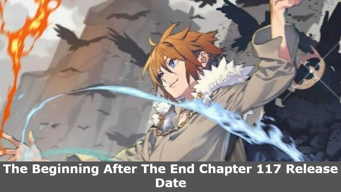 The Beginning After The End Chapter 117 Release Date, Spoilers, And Raw Scans