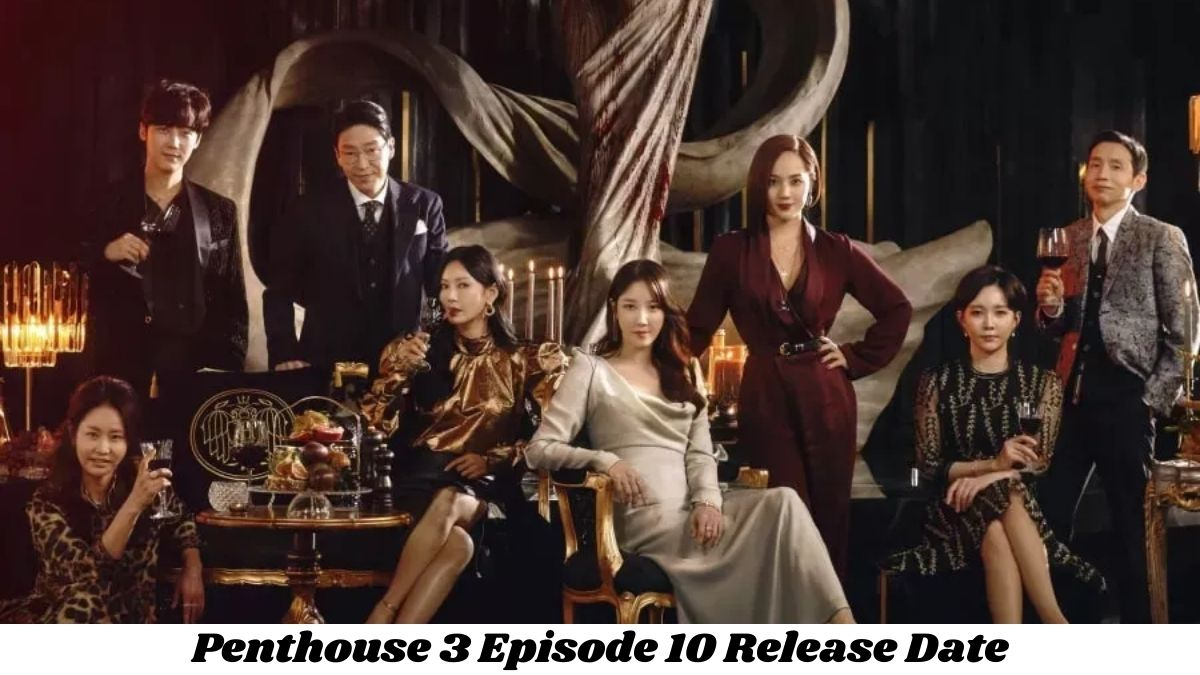 The Penthouse Season 3 Episode 10 Release Date, Recap, And Spoilers